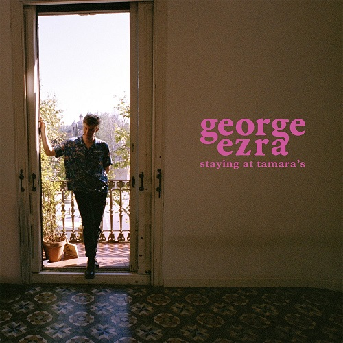 Happy Releaseday: George Ezra - Staying at Tamara's // 2 Videos + full Album stream + Tourdaten